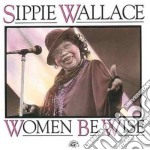 Women be wise - wallace sippie cd musicale di Wallace Sippie