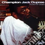 Truckin'on down - dupree champion jack cd musicale di Champion jack dupree