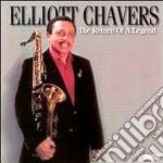 Elliott Chavers - The Return Of A Legend cd musicale di Chavers Elliott