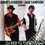 Barry Levenson & Jake Sampson Band - Closer To The Blues cd musicale di Barri levenson & jake sampson
