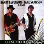 Closer to the blues - cd musicale di Barri levenson & jake sampson