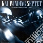 Cleveland june 1957 - winding kai cd musicale di Kai winding septet
