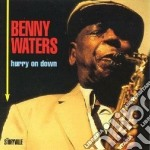 Hurry on down - waters benny cd musicale di Benny Waters