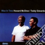 Howard Mcghee & Teddy Edwards - Wise In Time cd musicale di Howard mcghee & teddy edwards