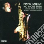 No more brew - moore brew cd musicale di Brew Moore