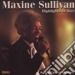 Highlights in jazz - sullvian maxine cd musicale di Sullivan Maxine