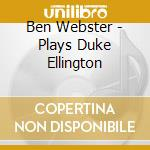 Plays d.ellington + 2 bt cd musicale di Ben Webster