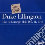 Live carnegie hall 1943 - ellington duke cd musicale di Duke Ellington