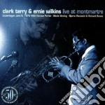 Live at montmartre cd musicale di Clark terry/ernie wi