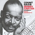 Count Basie / Benny Carter - Legendary Radio Broadcast cd musicale di Count basie/benny ca