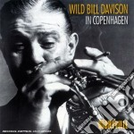 Wild Bill Davison - In Copenaghen cd musicale di Wild bill davison
