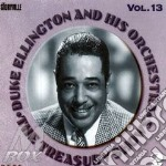 Duke Ellington & His Orchestra - The Treasury Shows Vol.13 cd musicale di DUKE ELLINGTON & HIS