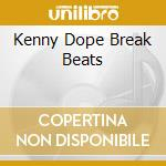 Break beats cd musicale di Dope Kenny