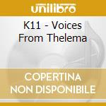 VOICES FROM THELEMA                       cd musicale di K11
