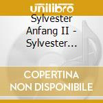 SYLVESTER ANFANG II                       cd musicale di SYLVESTER ANFANG II