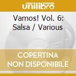Vamos salsa latin hits vol.6-a.v.01 cd musicale di ARTISTI VARI