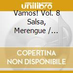 Vamos salsa/merengue vol.8-a.v. 02 cd musicale di ARTISTI VARI