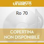 Ro 70 cd musicale di Ro 70