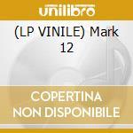 (LP VINILE) Mark 12 lp vinile