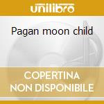 Pagan moon child cd musicale di Har-el