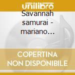 Savannah samurai - mariano charlie cd musicale di Charlie Mariano