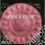 Ebn e sync cd musicale di Ebn e sync