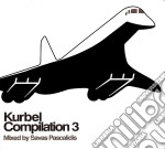 Kurbel Compilation 3 - Mixed By Savas Pascalidis cd musicale