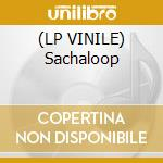 (LP VINILE) Sachaloop lp vinile