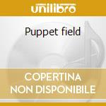 Puppet field cd musicale