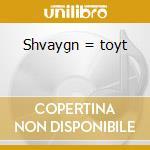 Shvaygn = toyt cd musicale di Klezmatics
