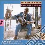 Walk like a nubian cd musicale di Kuban ali hassan