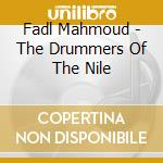The drummers of the nile cd musicale di Mahmoud Fadl