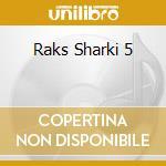RAKS SHARKI 5 cd musicale di Jalilah