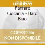 BARO BIAO cd musicale di Ciocarlia Fanfare