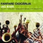 Fanfare Ciocarlia - Iag Bari cd musicale di Ciocarlia Fanfare