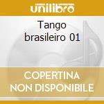 Tango brasileiro 01 cd musicale di Trio Cello