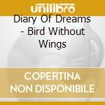 BIRD WITHOUT WINGS                        cd musicale di DIARY OF DREAMS