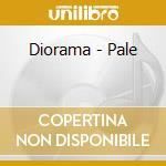 PALE                                      cd musicale di DIORAMA