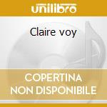 Claire voy cd musicale