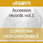Accession records vol.1 cd musicale