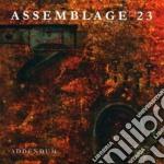 ADDENDUM                                  cd musicale di ASSEMBLAGE 23