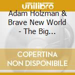 The big picture - cd musicale di Adam holzman & brave new world