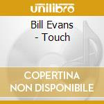 TOUCH cd musicale di EVANS BILL