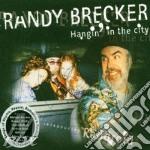 Hangin' in the city cd musicale di Randy Brecker