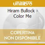 Color me cd musicale di Hiram Bullock