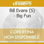 Big fun cd musicale di Bill Evans