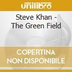 THE GREEN FIELD (PATITUCCI+DEJOHNETTE) cd musicale di KHAN STEVE
