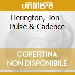 Pulse & cadence cd musicale di Jon Herington