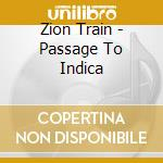 PASSAGE TO INDICA cd musicale di Train Zion