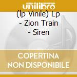(LP VINILE) LP - ZION TRAIN           - SIREN lp vinile di Train Zion